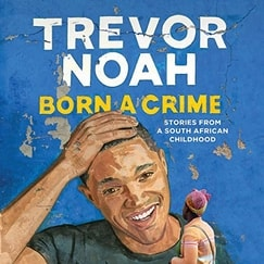 Born a Crime: Stories from a South African Childhood Audiobook