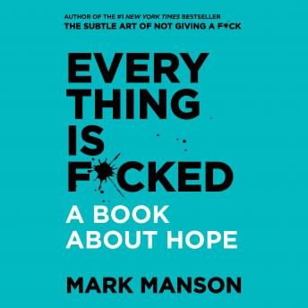 Everything is F*cked: A Book About Hope audiobooks