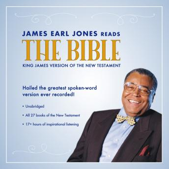 James Earl Jones Reads the Bible: The King James Version of the New Testament audiobooks
