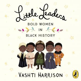 Little Leaders: Bold Women in Black History (2017)