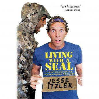 Living with a SEAL: 31 Days Training with the Toughest Man on the Planet audiobooks