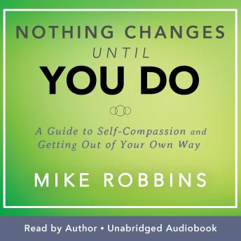 Nothing Changes Until You Do audiobooks