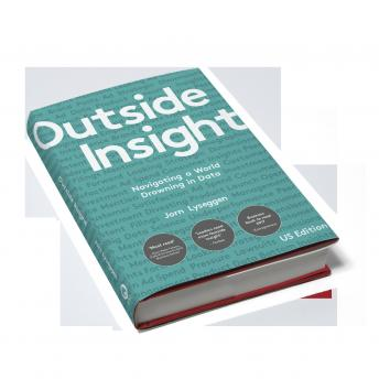 Outside Insight: Navigating a World Drowning in Data audiobooks