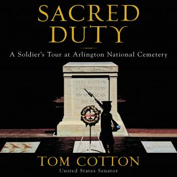 Sacred Duty: A Soldier's Tour at Arlington National Cemetery (2019)