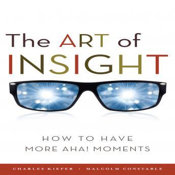 The Art of Insight: How to Have More Aha! Moments audiobooks