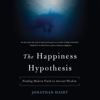 The Happiness Hypothesis: Finding Modern Truth in Ancient Wisdom audiobooks