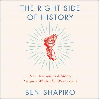 The Right Side of History: How Reason and Moral Purpose Made the West Great (2019)