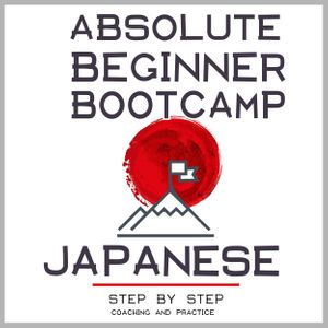 Japanese: Absolute Beginner Bootcamp.: Step by Step Coaching and Practice audiobooks