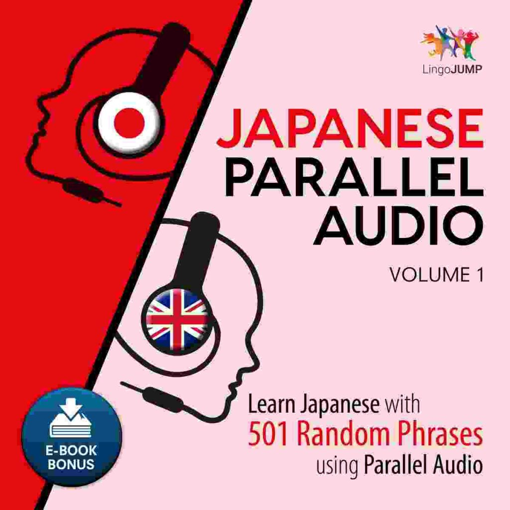 Japanese Parallel Audio - Learn Japanese with 501 Random Phrases using Parallel Audio - Volume 1 audiobooks