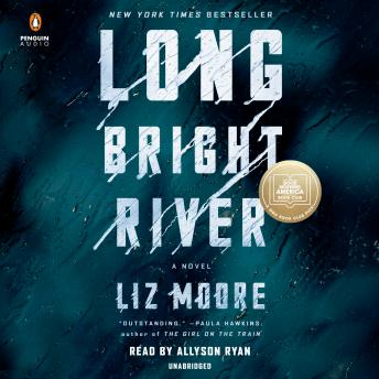 Long Bright River: an intense family thriller audiobooks
