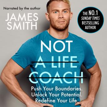 Not a Life Coach: Push Your Boundaries. Unlock Your Potential. Redefine Your Life audiobooks