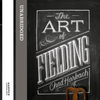 The Art Of Fielding audiobooks