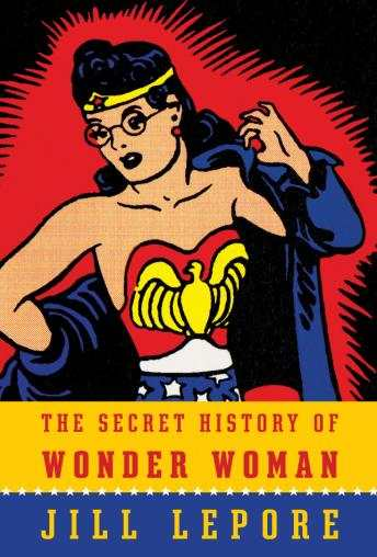 The Secret History Of Wonder Woman audiobooks