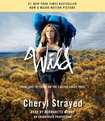 Wild: From Lost to Found on the Pacific Crest Trail audiobooks
