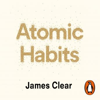 Atomic Habits: the life-changing million-copy #1 bestseller audiobooks