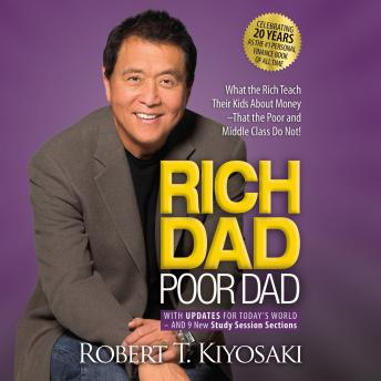 Rich Dad Poor Dad: 20th Anniversary Edition: What the Rich Teach Their Kids About Money That the Poor and Middle Class Do Not! audiobooks