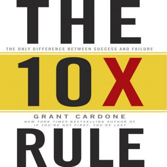 The TenX Rule: The Only Difference Between Success and Failure  audiobooks