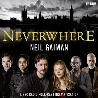 Neverwhere: A BBC Radio Full-Cast Dramatisation