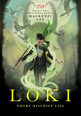Loki: Where Mischief Lies: Marvel Universe YA