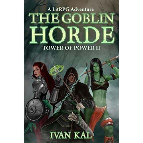 THE GOBLIN HORDE: A LITRPG ADVENTURE